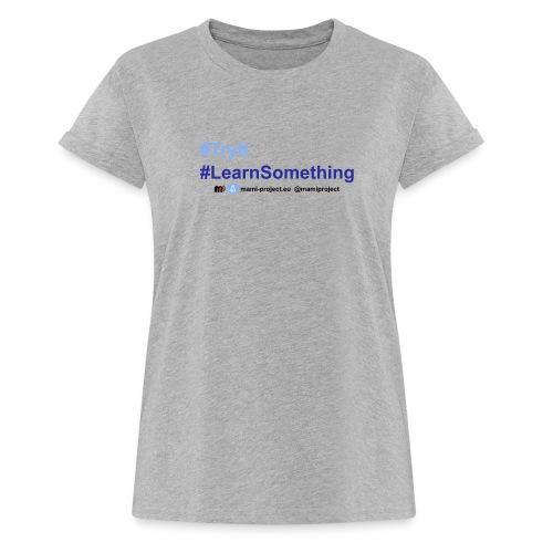 experimentation-all - Women's Oversize T-Shirt