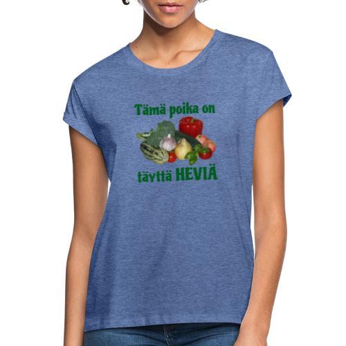 Poika täyttä heviä - Naisten oversized-t-paita