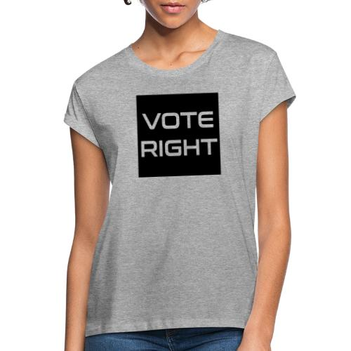 vote right - Frauen Oversize T-Shirt