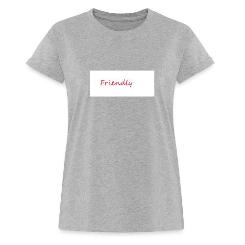 Friendly - Frauen Oversize T-Shirt