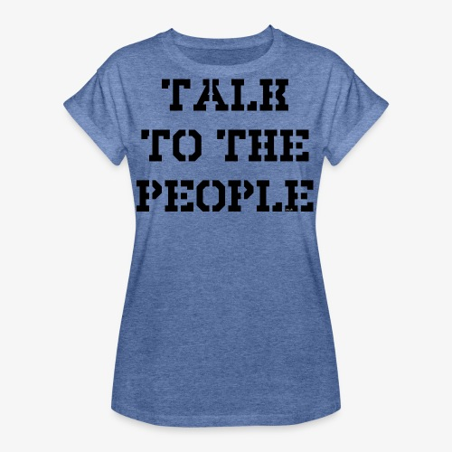 Talk to the people - schwarz - Frauen Oversize T-Shirt
