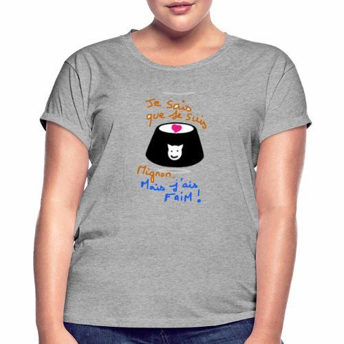 Je sais que je suis mignon, mais j'ai faim ! - T-shirt oversize Femme