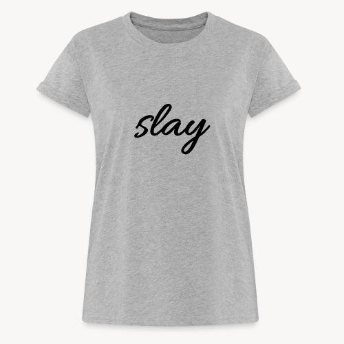 SLAY - Naisten oversized-t-paita