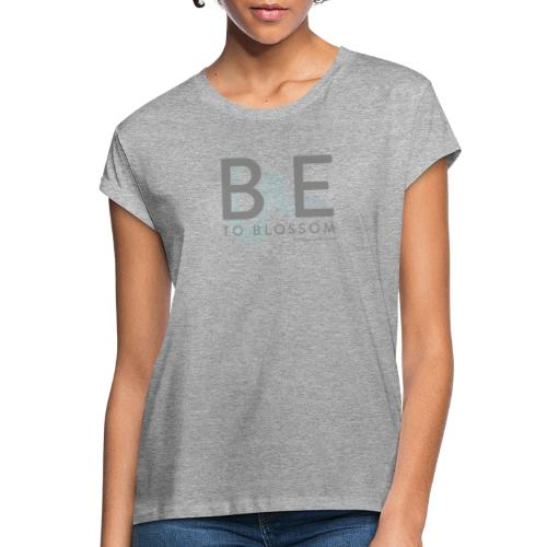 Be to blossom with swoosh (gray) -Power to Blossom - Women's Oversize T-Shirt