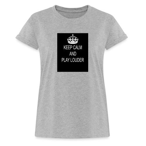 keep calm play loud - T-shirt oversize Femme