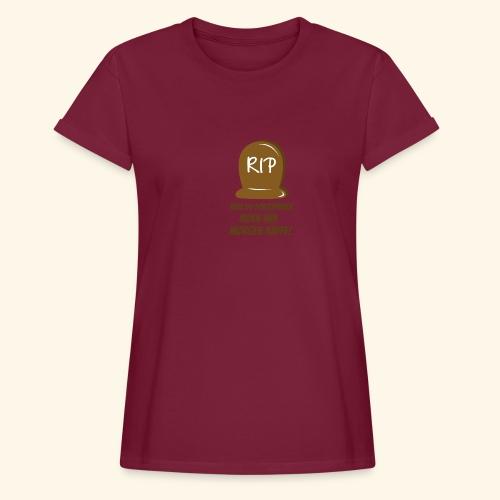 RIP, hvis du forstyrrer inden min morgen kaffe - Dame oversize T-shirt