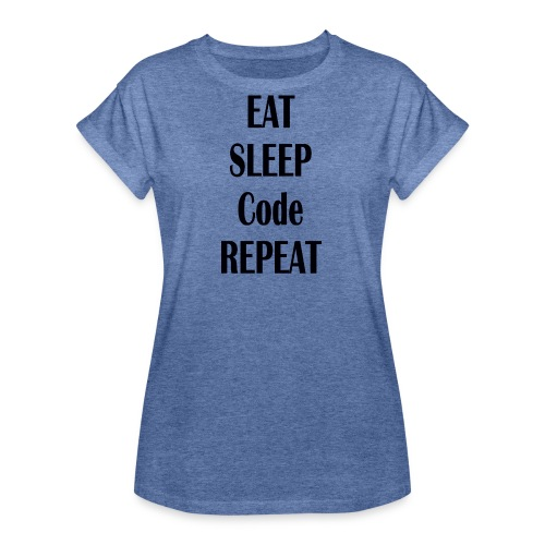 EAT SLEEP CODE REPEAT - Frauen Oversize T-Shirt
