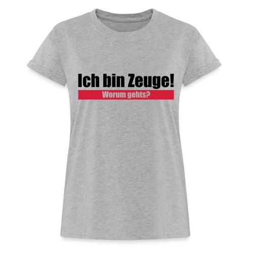 Ich bin Zeuge - Frauen Oversize T-Shirt