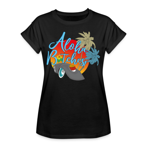 Aloha B*tches - Frauen Oversize T-Shirt