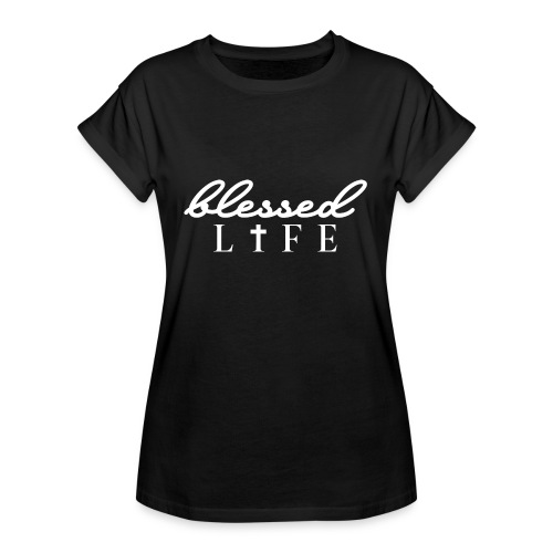 Blessed Life - Jesus Christlich - Frauen Oversize T-Shirt