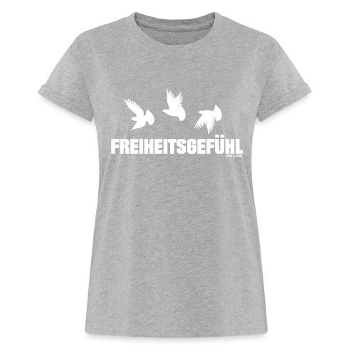 Freiheitsgefühl - Frauen Oversize T-Shirt