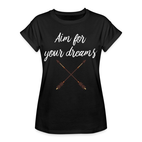 Aim for your Dreams white - Naisten oversized-t-paita