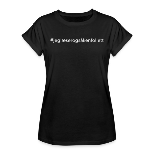 jeglæserogsåkenfollett - Dame oversize T-shirt