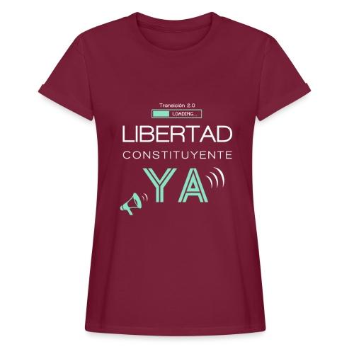 Libertad Constituyente ¡YA! - Camiseta holgada de mujer