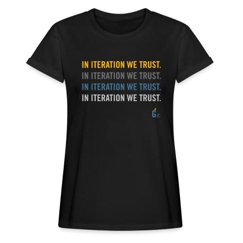In iteration we trust II - Women's Oversize T-Shirt