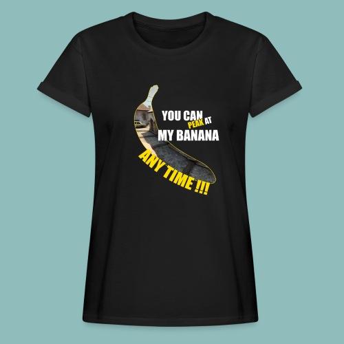 Peak my banana! - Frauen Oversize T-Shirt