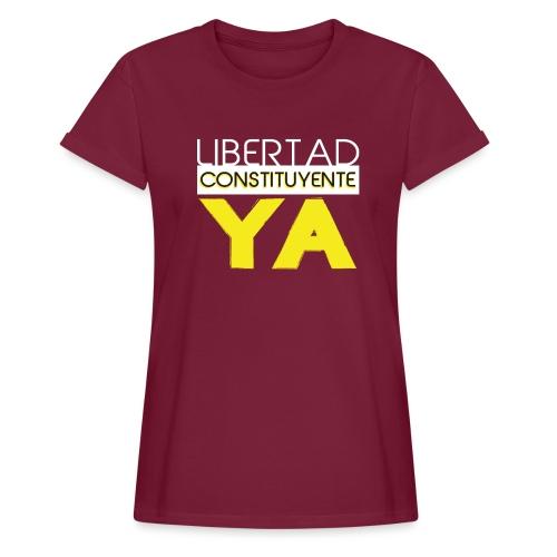 Libertad Consituyente ¡YA! - Camiseta holgada de mujer