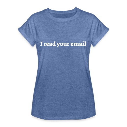 I read your email - Dame oversize T-shirt