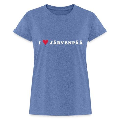 I LOVE JARVENPAA - Naisten oversized-t-paita