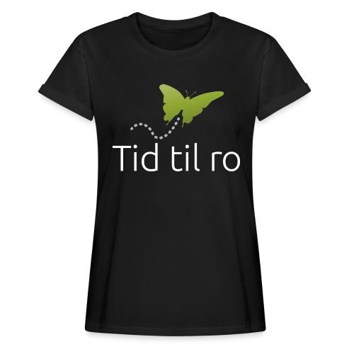 Tid til ro - Dame oversize T-shirt