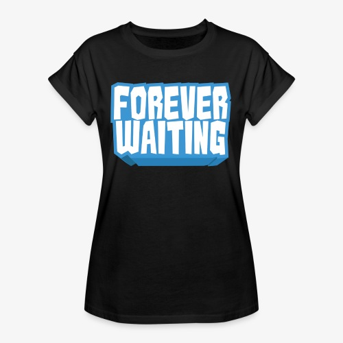 Forever Waiting - Women's Oversize T-Shirt