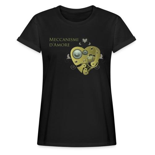 meccanismi_damore - Maglietta ampia da donna