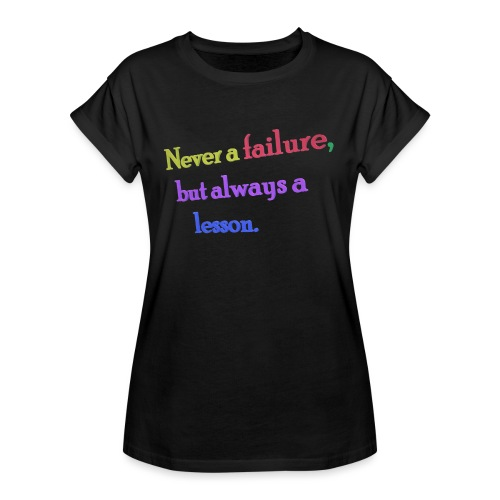 Never a failure but always a lesson - Women's Oversize T-Shirt