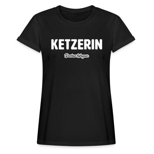 Ketzerin - Frauen Oversize T-Shirt