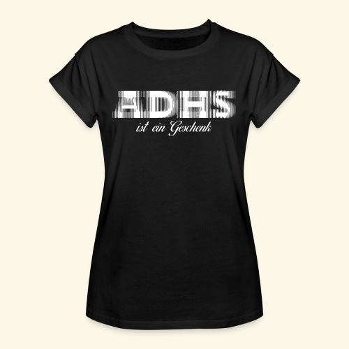 ADHS - Frauen Oversize T-Shirt