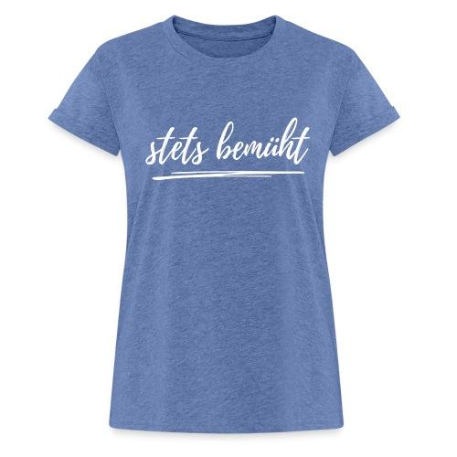 stets bemüht - lustiger Spruch - Funshirt - Urlaub - Frauen Oversize T-Shirt