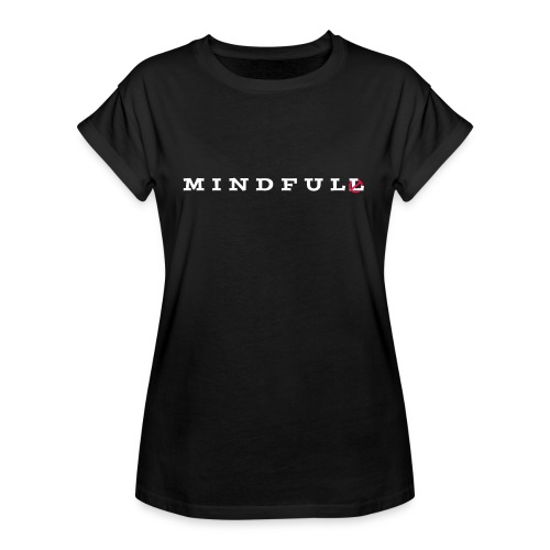MINDFUL - Frauen Oversize T-Shirt