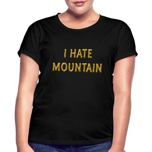 hate mountain - Frauen Oversize T-Shirt