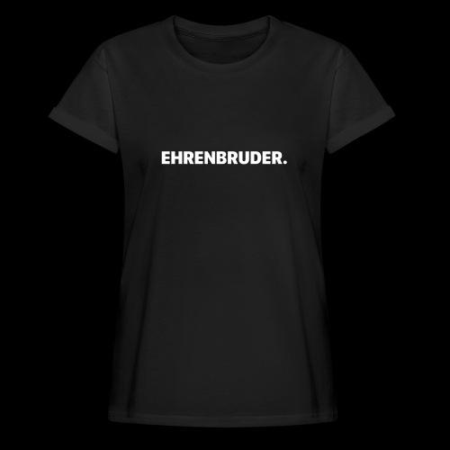EHRENBRUDER-White - Frauen Oversize T-Shirt