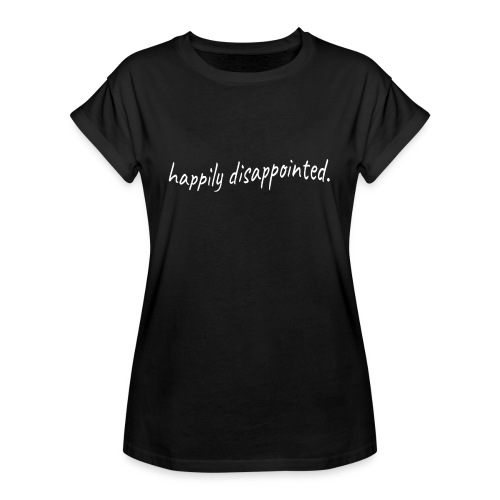 happily disappointed white - Women's Oversize T-Shirt