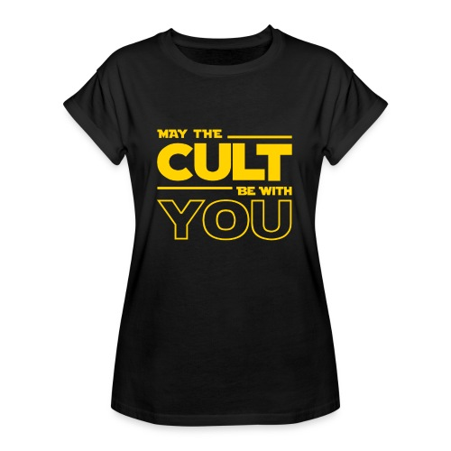 MAY THE CULT BE WITH YOU - Camiseta holgada de mujer