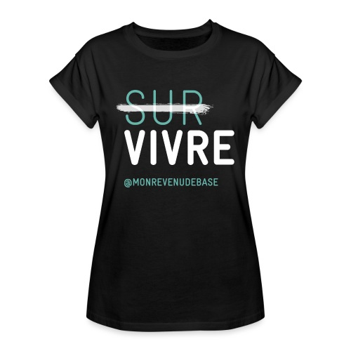 Vivre plutôt que survivre - T-shirt oversize Femme