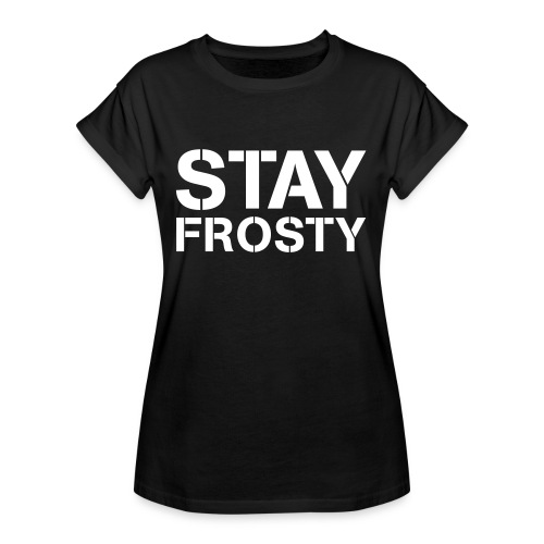 Stay Frosty - Women's Oversize T-Shirt