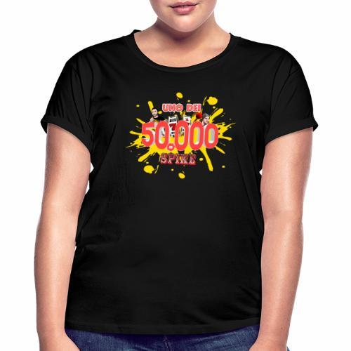 Uno dei 50000 - Maglietta ampia da donna