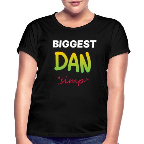 We all simp for Dan - Dame oversize T-shirt