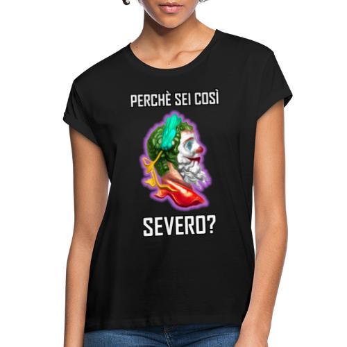 ArcheoNerdIta: Perchè sei così Severo? - Maglietta ampia da donna