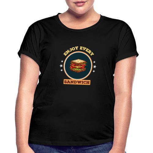 Enjoy every sandwich - Frauen Oversize T-Shirt