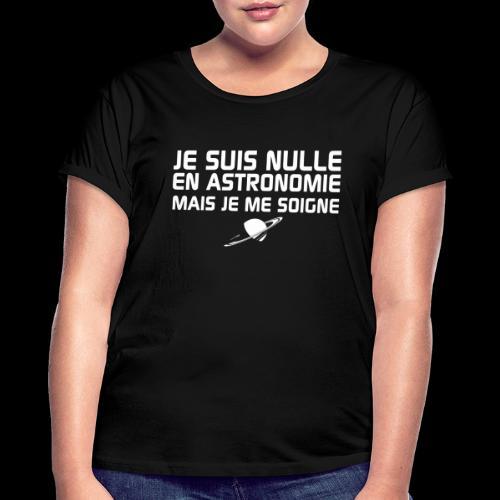 Je suis nulle en Astronomie - T-shirt oversize Femme