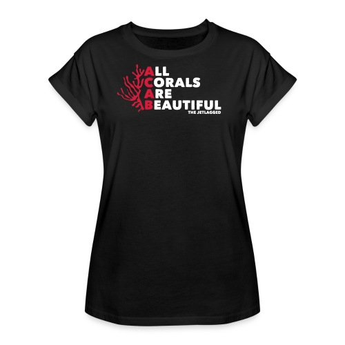 All Corals Are Beautiful - Frauen Oversize T-Shirt