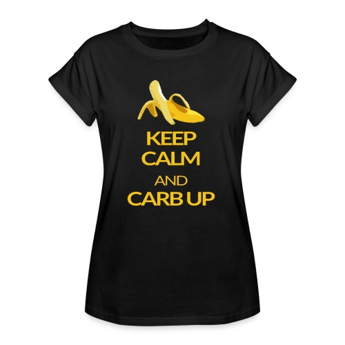 KEEP CALM and CARB UP - Frauen Oversize T-Shirt