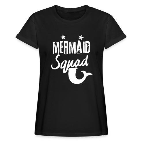 Meerjungfrau-Trupp-Kader - Frauen Oversize T-Shirt