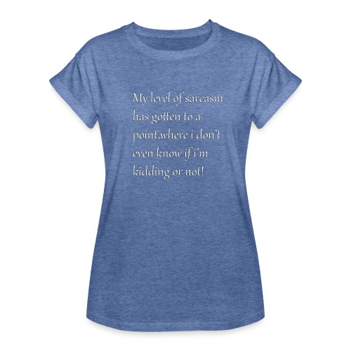 Sarcasm - Vrouwen oversize T-shirt