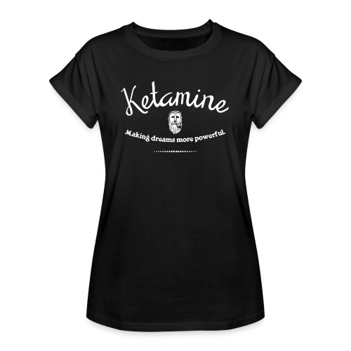 Ketamine - Frauen Oversize T-Shirt