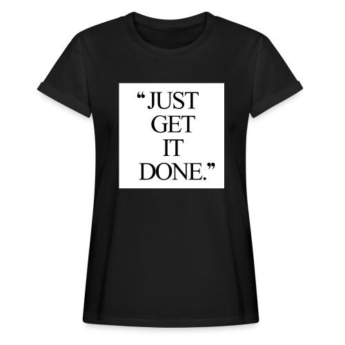 just get it done workout motivation - Dame oversize T-shirt
