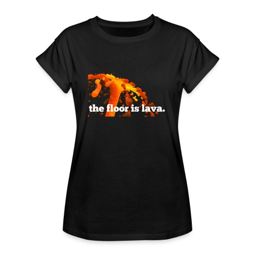 the floor is lava - Frauen Oversize T-Shirt