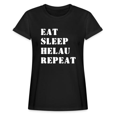 Eat Sleep Repeat - Helau VECTOR - Frauen Oversize T-Shirt